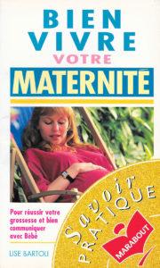 Couverture d'ouvrage: Bien vivre votre maternité