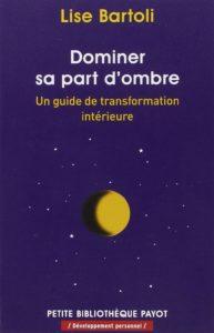 Couverture d'ouvrage: Dominer sa part d'ombre