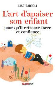 Couverture d'ouvrage: L'art d'apaiser son enfant pour qu'il retrouve confiance force et confiance
