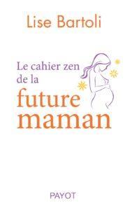 Couverture d'ouvrage: Le cahier zen de la future maman